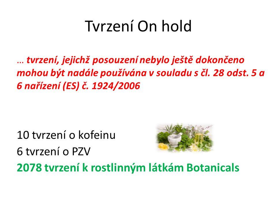 Tvrzení On hold … tvrzení, jejichž posouzení nebylo ještě dokončeno mohou být nadále používána v souladu s čl.