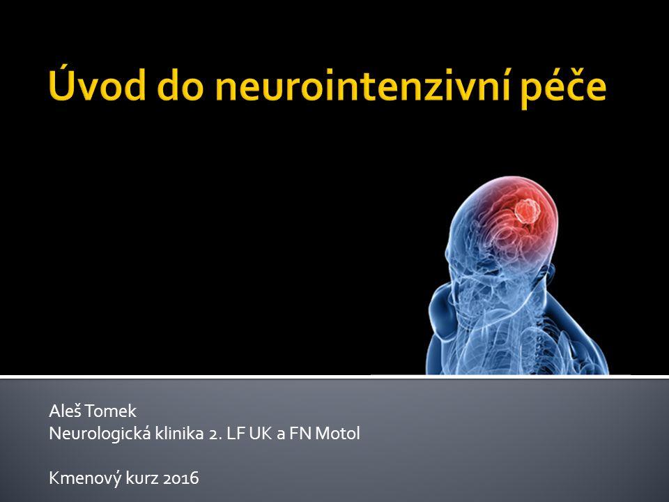 Aleš Tomek Neurologická klinika 2. LF UK a FN Motol Kmenový kurz 2016