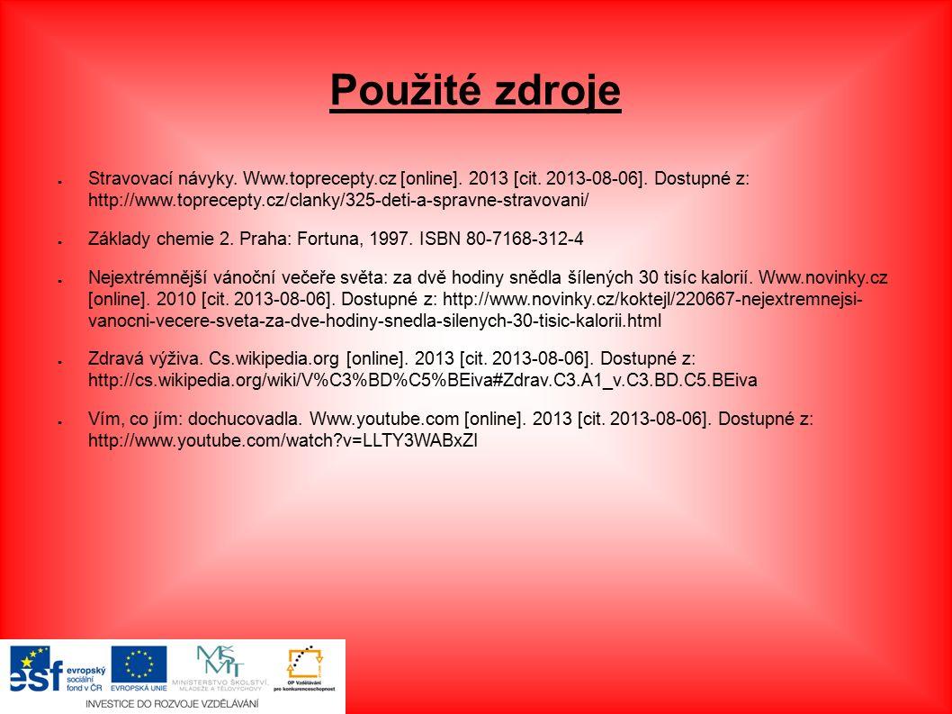 Použité zdroje ● Stravovací návyky. Www.toprecepty.cz [online].