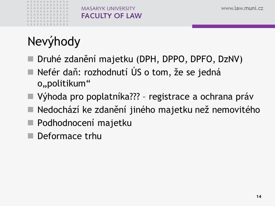 """www.law.muni.cz Nevýhody Druhé zdanění majetku (DPH, DPPO, DPFO, DzNV) Nefér daň: rozhodnutí ÚS o tom, že se jedná o""""politikum Výhoda pro poplatníka ."""