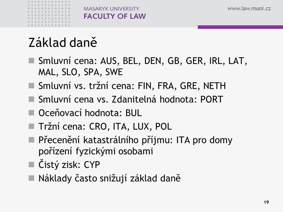 www.law.muni.cz Základ daně Smluvní cena: AUS, BEL, DEN, GB, GER, IRL, LAT, MAL, SLO, SPA, SWE Smluvní vs.