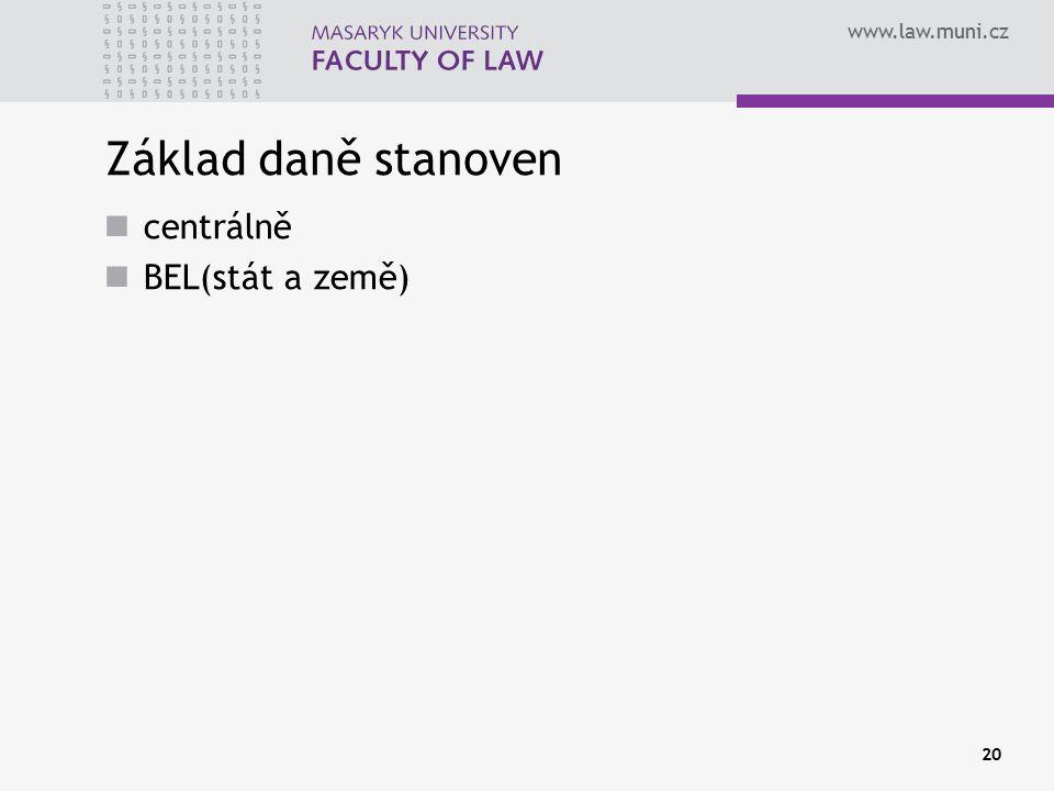 www.law.muni.cz Základ daně stanoven centrálně BEL(stát a země) 20