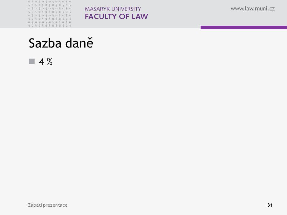 www.law.muni.cz Sazba daně 4 % Zápatí prezentace31