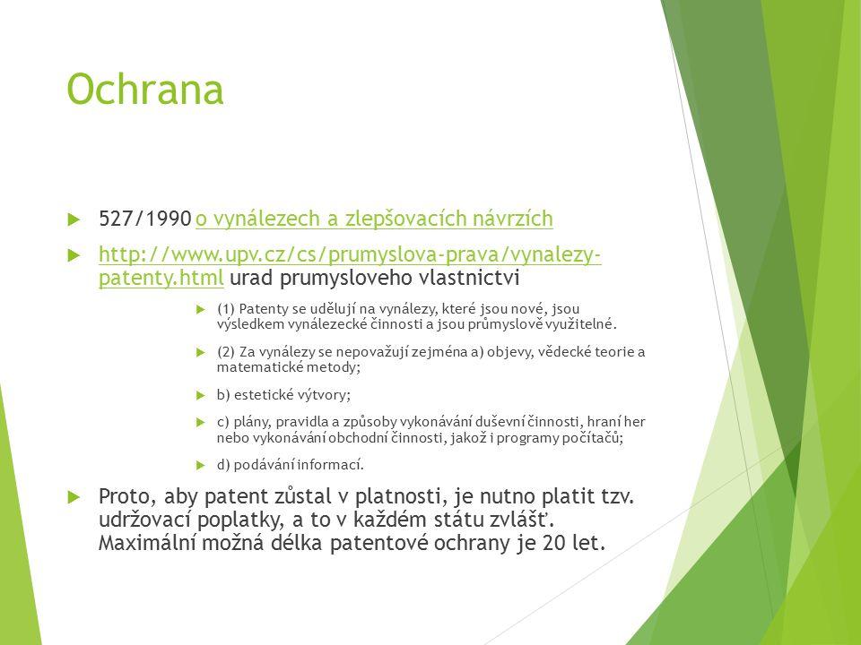 Ochrana  527/1990 o vynálezech a zlepšovacích návrzícho vynálezech a zlepšovacích návrzích  http://www.upv.cz/cs/prumyslova-prava/vynalezy- patenty.html urad prumysloveho vlastnictvi http://www.upv.cz/cs/prumyslova-prava/vynalezy- patenty.html  (1) Patenty se udělují na vynálezy, které jsou nové, jsou výsledkem vynálezecké činnosti a jsou průmyslově využitelné.