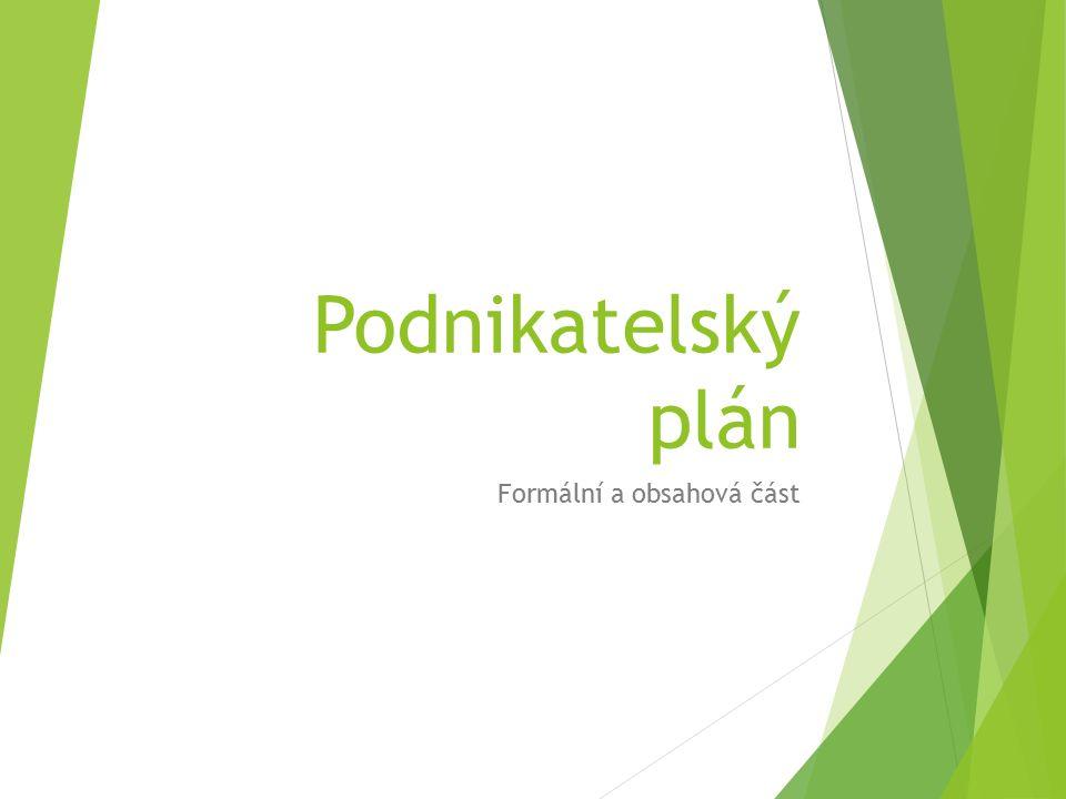 Podnikatelský plán Formální a obsahová část