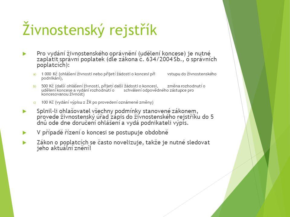 Živnostenský rejstřík  Pro vydání živnostenského oprávnění (udělení koncese) je nutné zaplatit správní poplatek (dle zákona č.