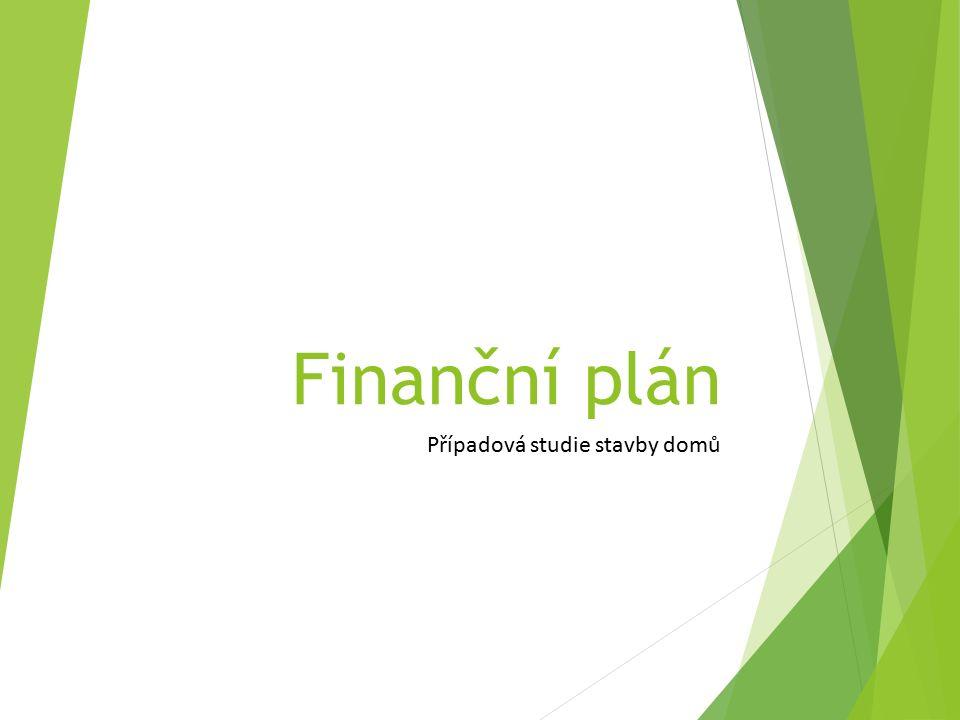 Finanční plán Případová studie stavby domů
