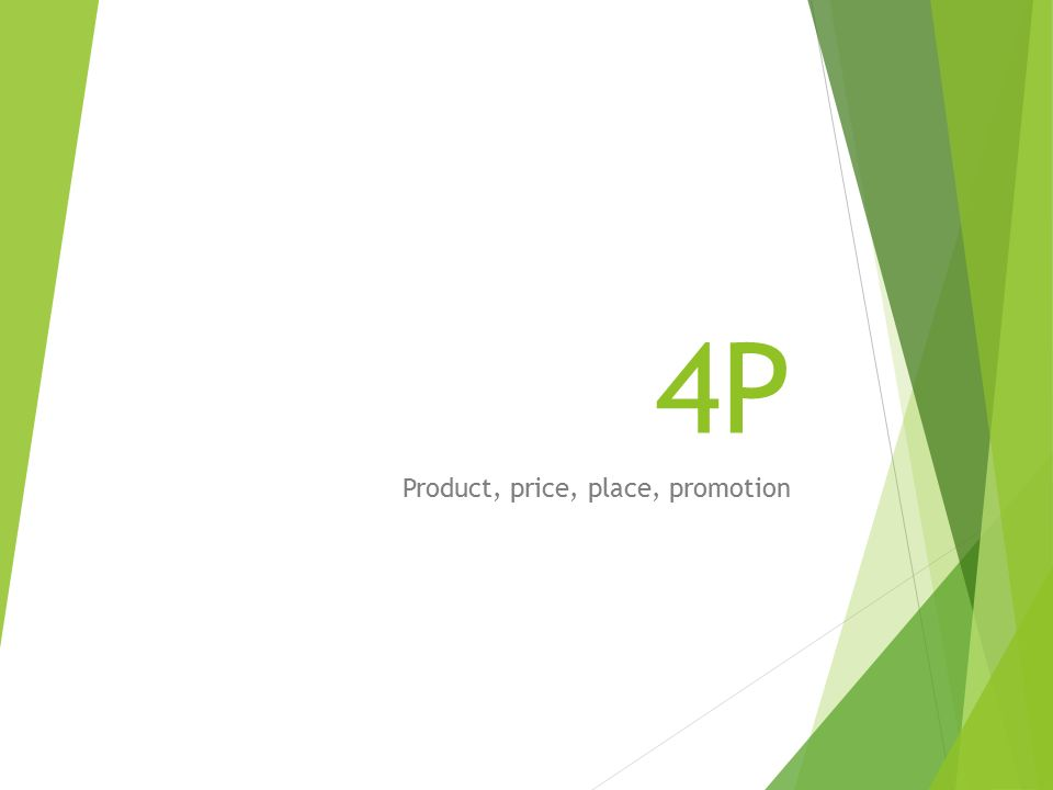 4P Product, price, place, promotion