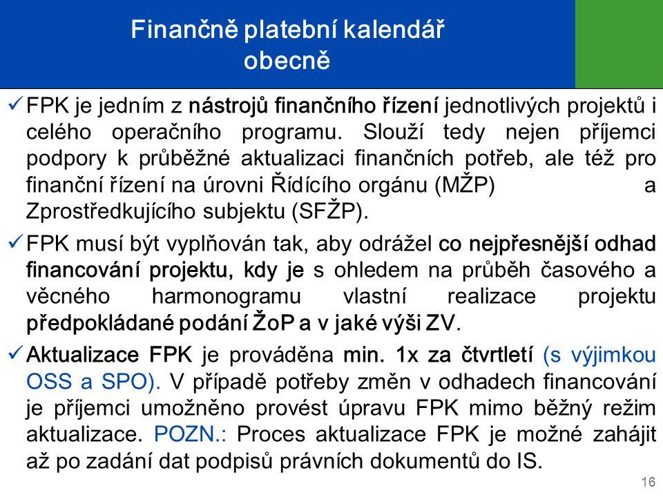 Finančně platební kalendář obecně FPK je jedním z nástrojů finančního řízení jednotlivých projektů i celého operačního programu.