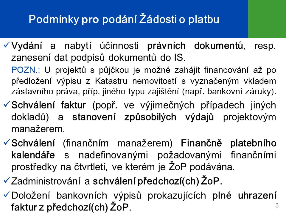 Žádost o platbu obecné informace ŽoP lze podat buď k proplacení pouze investičních nebo pouze neinvestičních faktur.