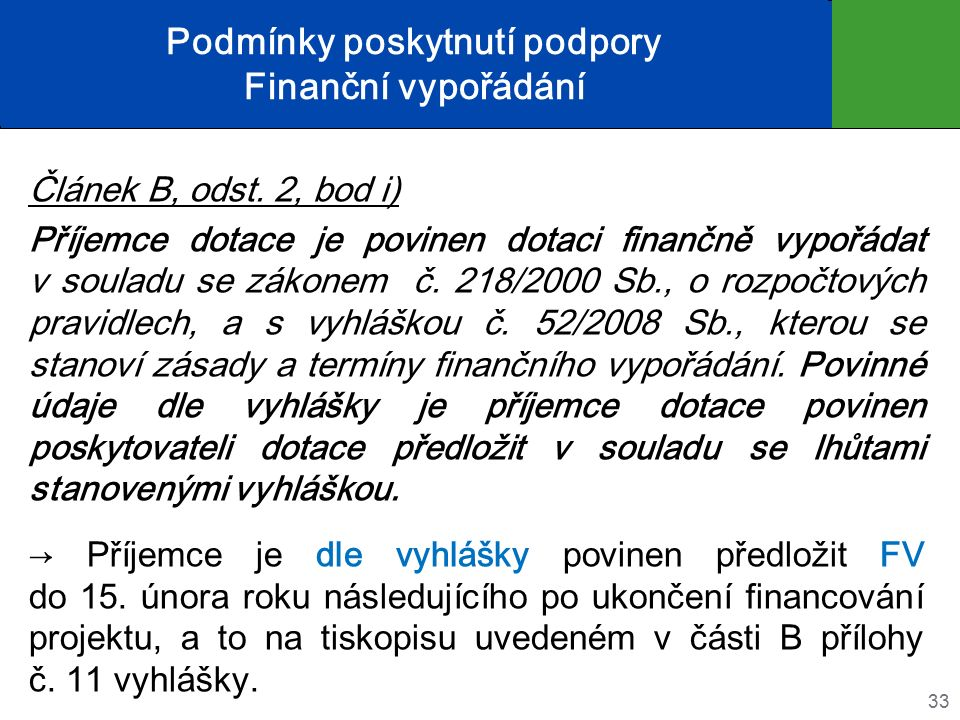 Podmínky poskytnutí podpory Finanční vypořádání Článek B, odst.