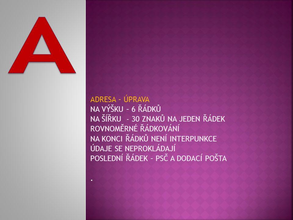MEZERY MEZI ZNAKY – SE NEDĚLAJÍ: ZA TEČKOU V ČÍSELNÝCH ČÁSTKÁCH 2.000 KČ ZA TEČKOU V KALENDÁŘNÍCH DATECH – 02.02.2013 ZA TEČKOU V INTERNETOVÝCH A E- MAILOVÝCH ADRESÁCH – www.isssemily.cz ZA ČÁRKOU K VYZNAČENÍ DESETINNÝCH MÍST - 6,5 t ZA DVOJTEČKOU V ČASOVÝCH ÚDAJÍCH – - 14:15 HODIN PŘED/ZA SPOJOVNÍKEM V KALENDÁŘNÍCH DATECH 2013-03-01