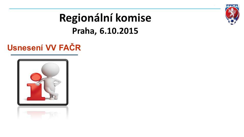 Regionální komise Praha, 6.10.2015 Usnesení VV FAČR
