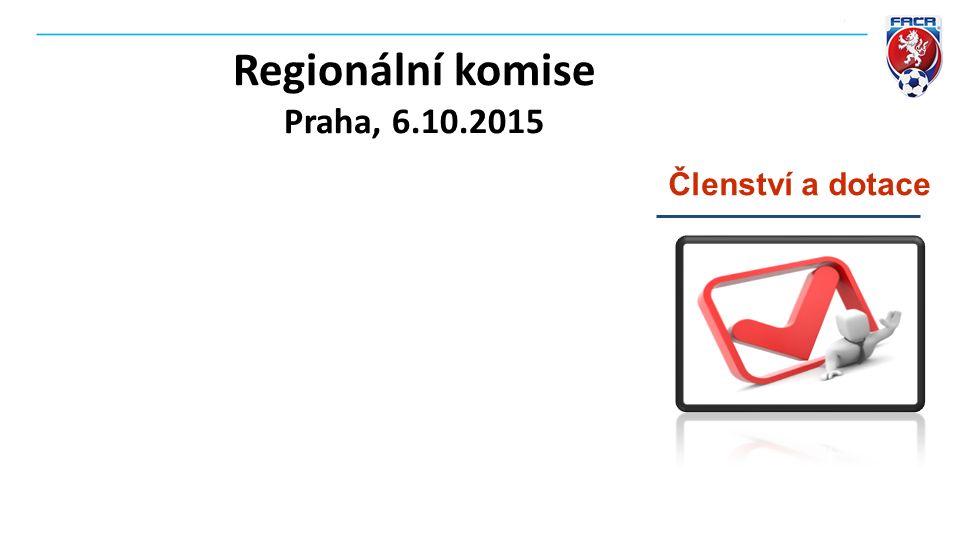Regionální komise Praha, 6.10.2015 Členství a dotace