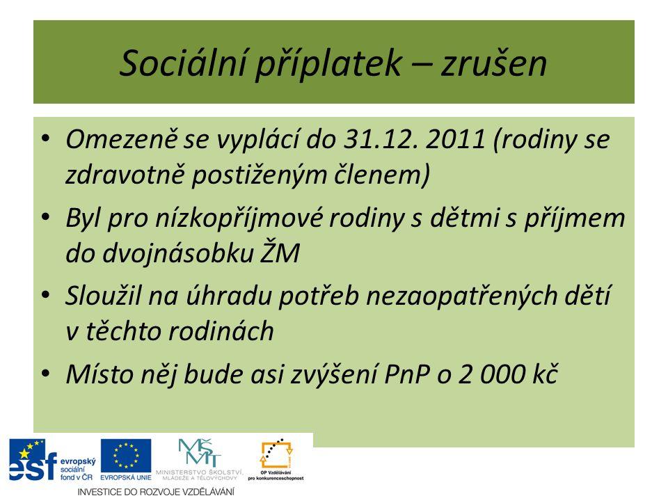 Sociální příplatek – zrušen Omezeně se vyplácí do 31.12.