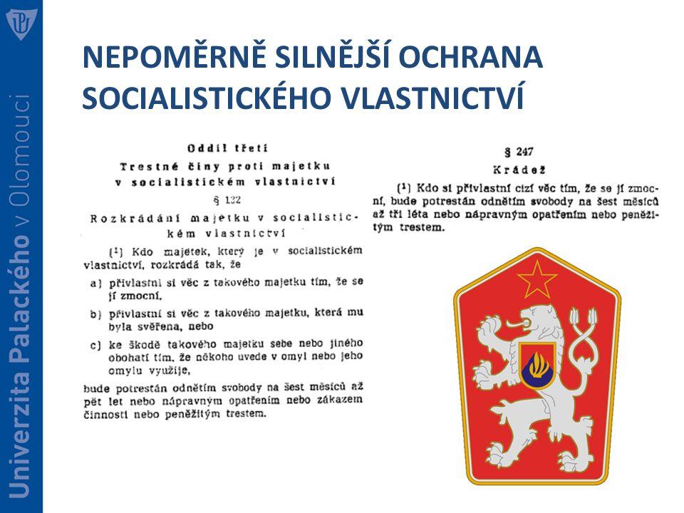 NEPOMĚRNĚ SILNĚJŠÍ OCHRANA SOCIALISTICKÉHO VLASTNICTVÍ