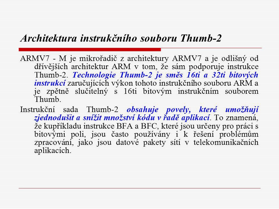 Architektura instrukčního souboru Thumb-2 ARMV7 - M je mikrořadič z architektury ARMV7 a je odlišný od dřívějších architektur ARM v tom, že sám podporuje instrukce Thumb-2.
