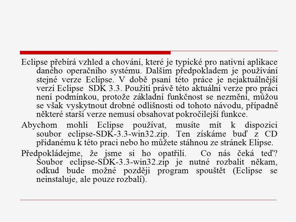Eclipse přebírá vzhled a chování, které je typické pro nativní aplikace daného operačního systému.