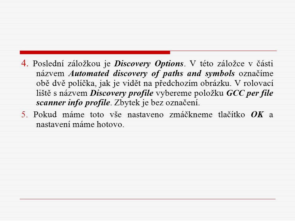 4. Poslední záložkou je Discovery Options.