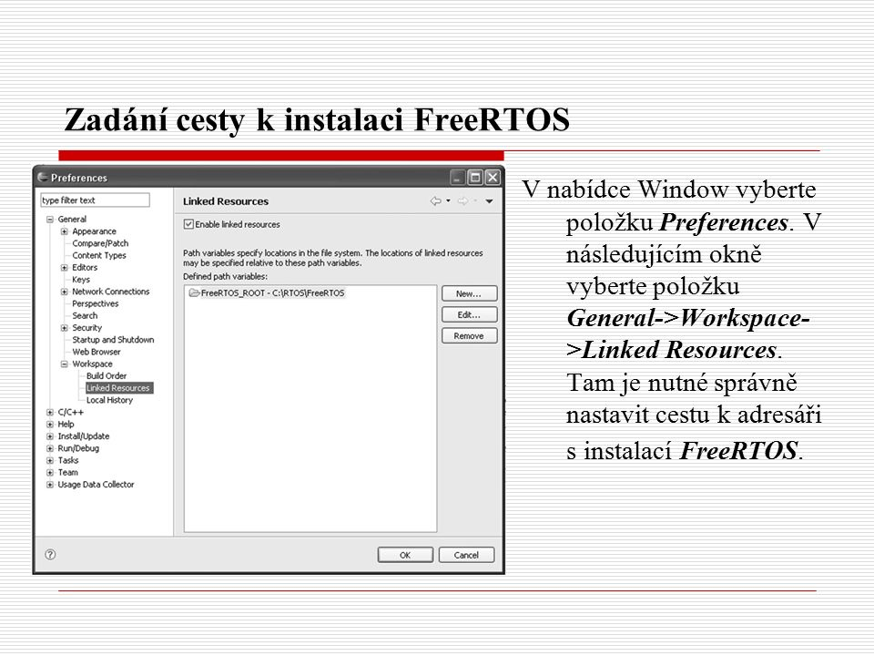Zadání cesty k instalaci FreeRTOS V nabídce Window vyberte položku Preferences.