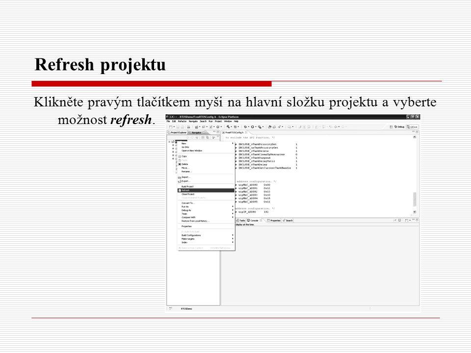 Refresh projektu Klikněte pravým tlačítkem myši na hlavní složku projektu a vyberte možnost refresh.