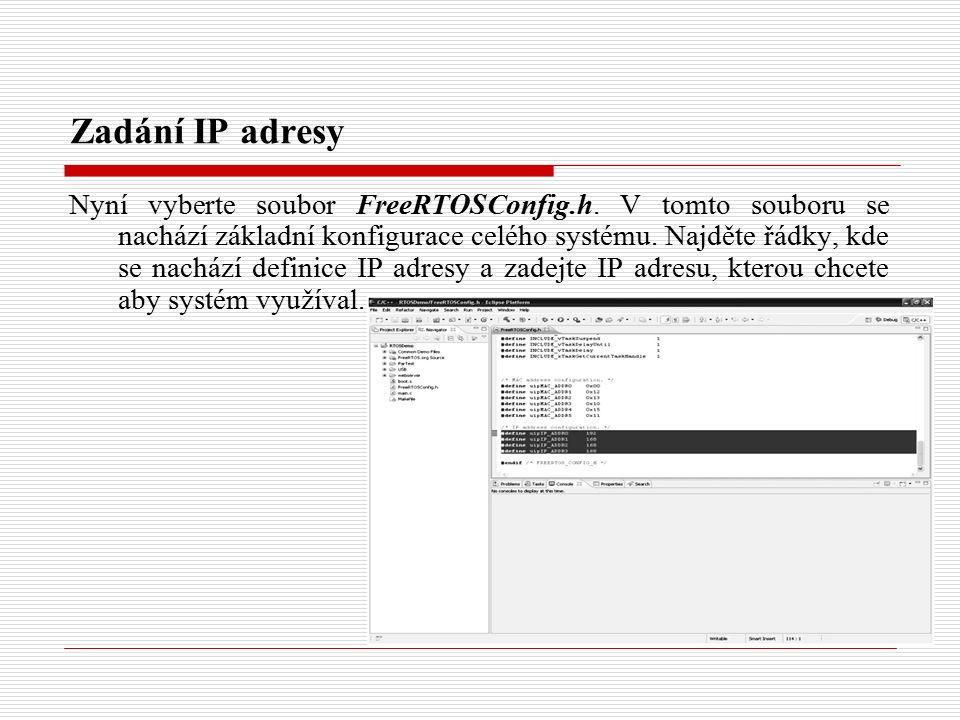 Zadání IP adresy Nyní vyberte soubor FreeRTOSConfig.h.