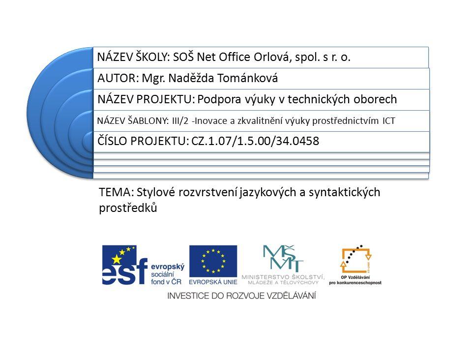 NÁZEV ŠKOLY: SOŠ Net Office Orlová, spol. s r. o.
