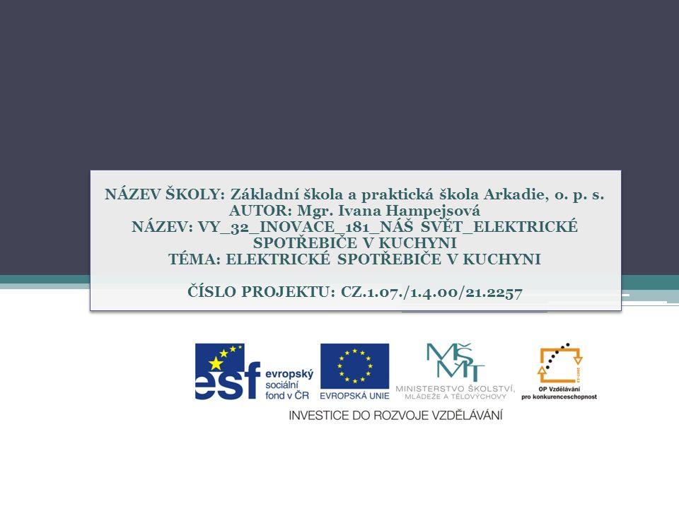 NÁZEV ŠKOLY: Základní škola a praktická škola Arkadie, o.