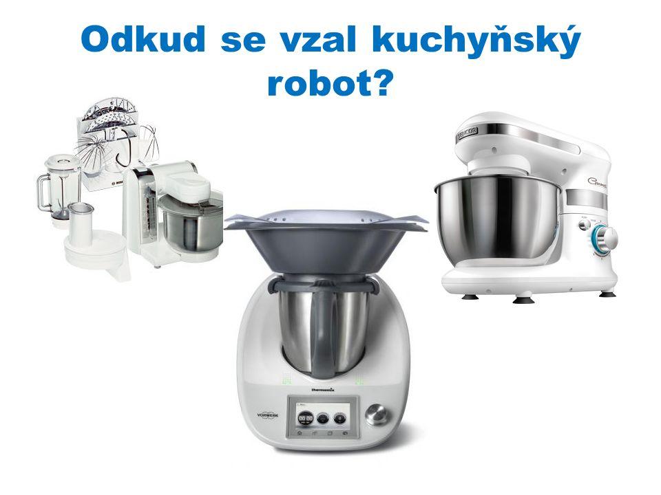 Odkud se vzal kuchyňský robot