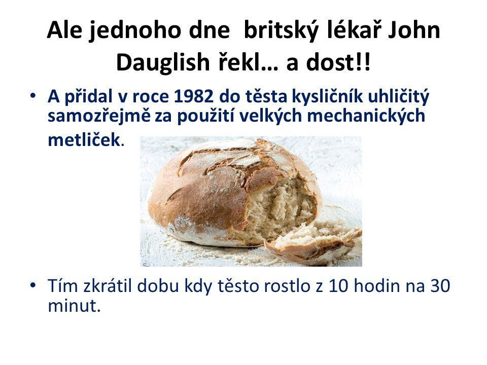 Ale jednoho dne britský lékař John Dauglish řekl… a dost!.