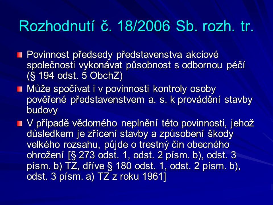 Rozhodnutí č. 18/2006 Sb. rozh. tr. Povinnost předsedy představenstva akciové společnosti vykonávat působnost s odbornou péčí (§ 194 odst. 5 ObchZ) Mů