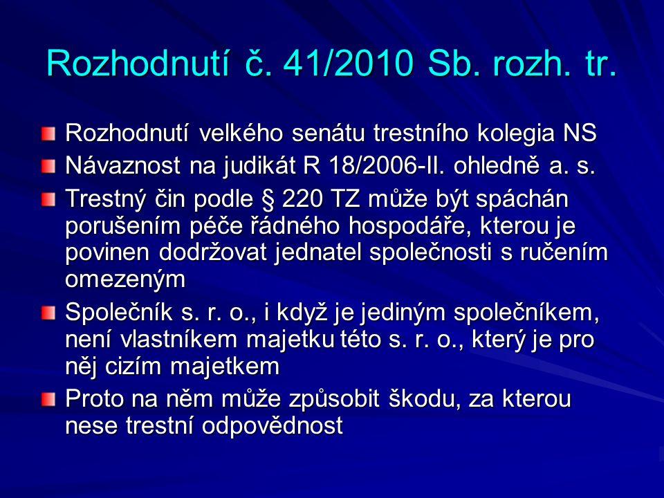 Rozhodnutí č. 41/2010 Sb. rozh. tr. Rozhodnutí velkého senátu trestního kolegia NS Návaznost na judikát R 18/2006-II. ohledně a. s. Trestný čin podle