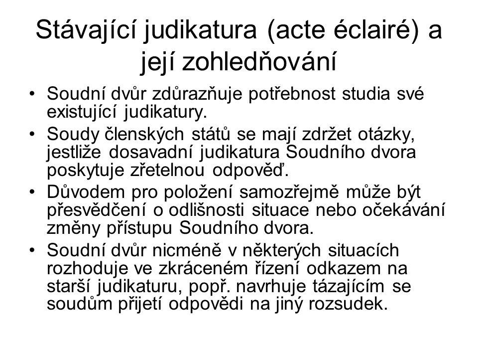 Stávající judikatura (acte éclairé) a její zohledňování Soudní dvůr zdůrazňuje potřebnost studia své existující judikatury.
