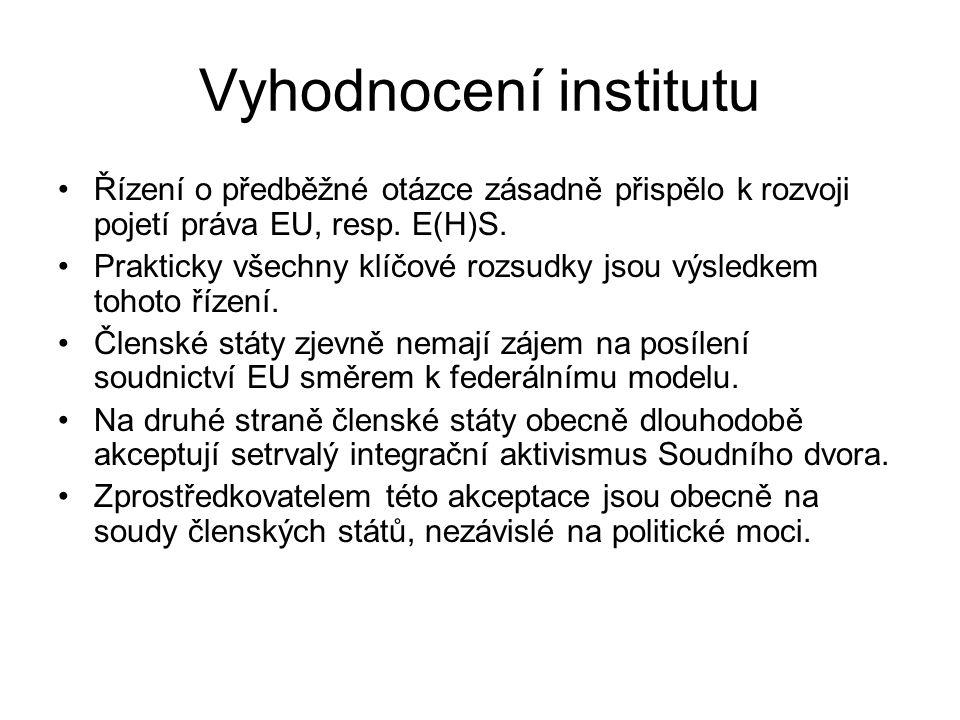 Vyhodnocení institutu Řízení o předběžné otázce zásadně přispělo k rozvoji pojetí práva EU, resp.