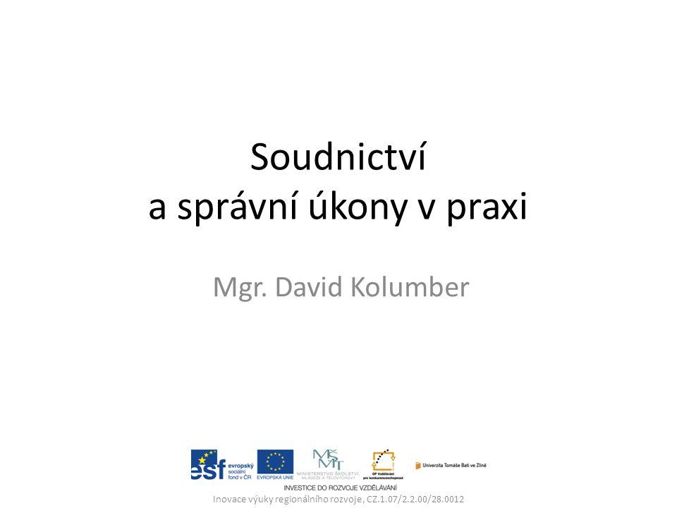 Soudnictví a správní úkony v praxi Mgr.