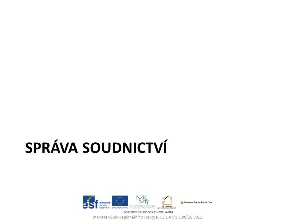 SPRÁVA SOUDNICTVÍ Inovace výuky regionálního rozvoje, CZ.1.07/2.2.00/28.0012