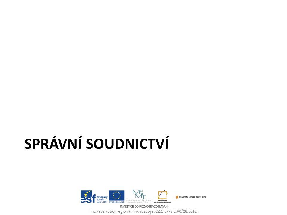SPRÁVNÍ SOUDNICTVÍ Inovace výuky regionálního rozvoje, CZ.1.07/2.2.00/28.0012