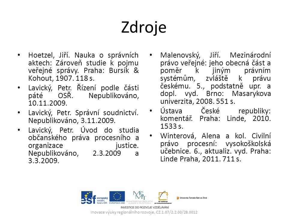 Zdroje Hoetzel, Jiří. Nauka o správních aktech: Zároveň studie k pojmu veřejné správy.