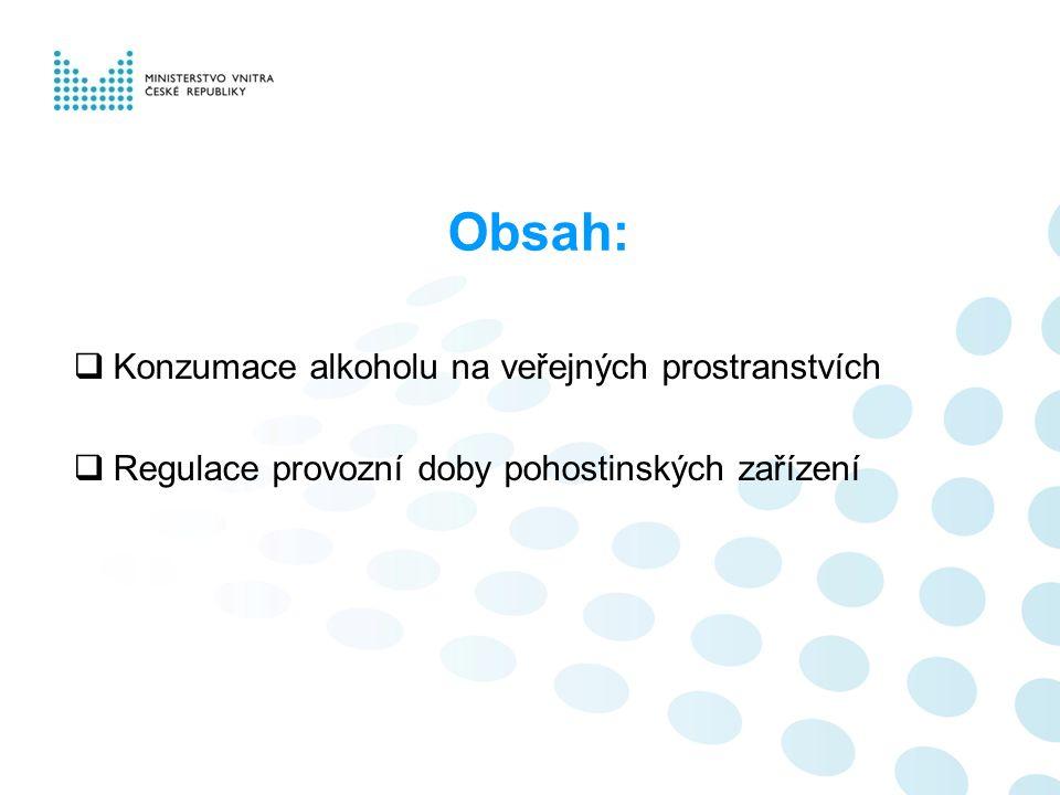 Obsah:  Konzumace alkoholu na veřejných prostranstvích  Regulace provozní doby pohostinských zařízení