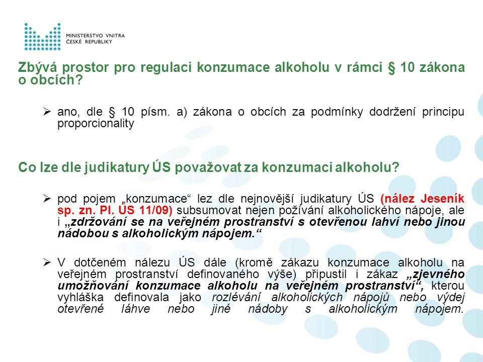 Zbývá prostor pro regulaci konzumace alkoholu v rámci § 10 zákona o obcích?  ano, dle § 10 písm. a) zákona o obcích za podmínky dodržení principu pro