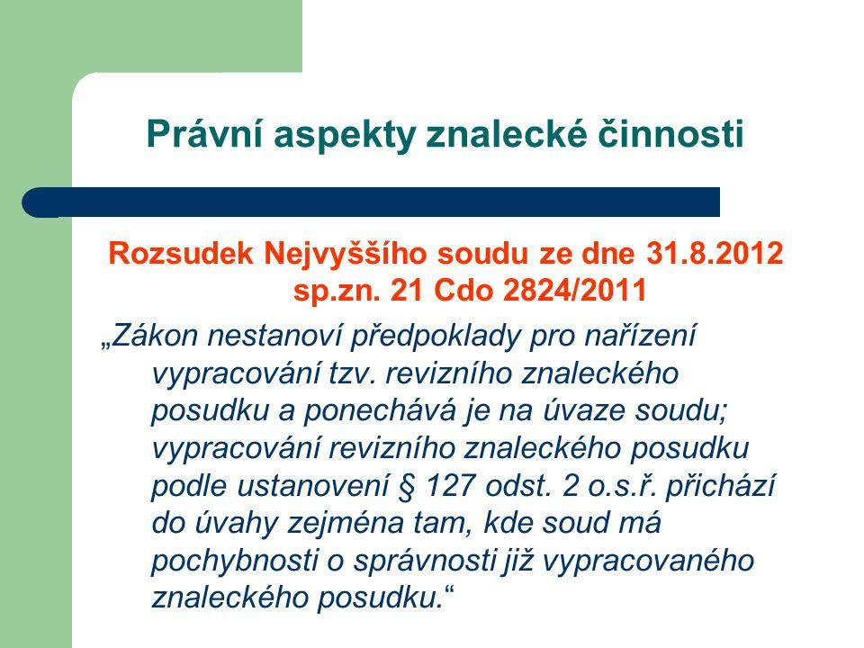 Právní aspekty znalecké činnosti Rozsudek Nejvyššího soudu ze dne 31.8.2012 sp.zn.