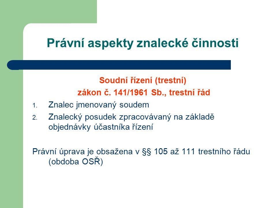 Právní aspekty znalecké činnosti Soudní řízení (trestní) zákon č.