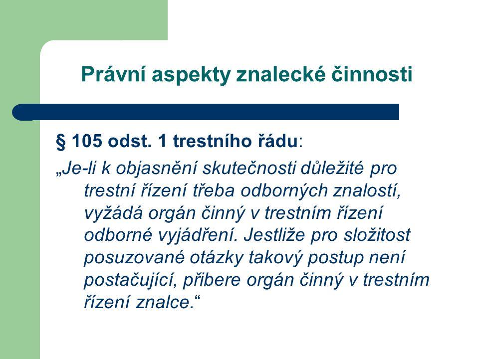 Právní aspekty znalecké činnosti § 105 odst.