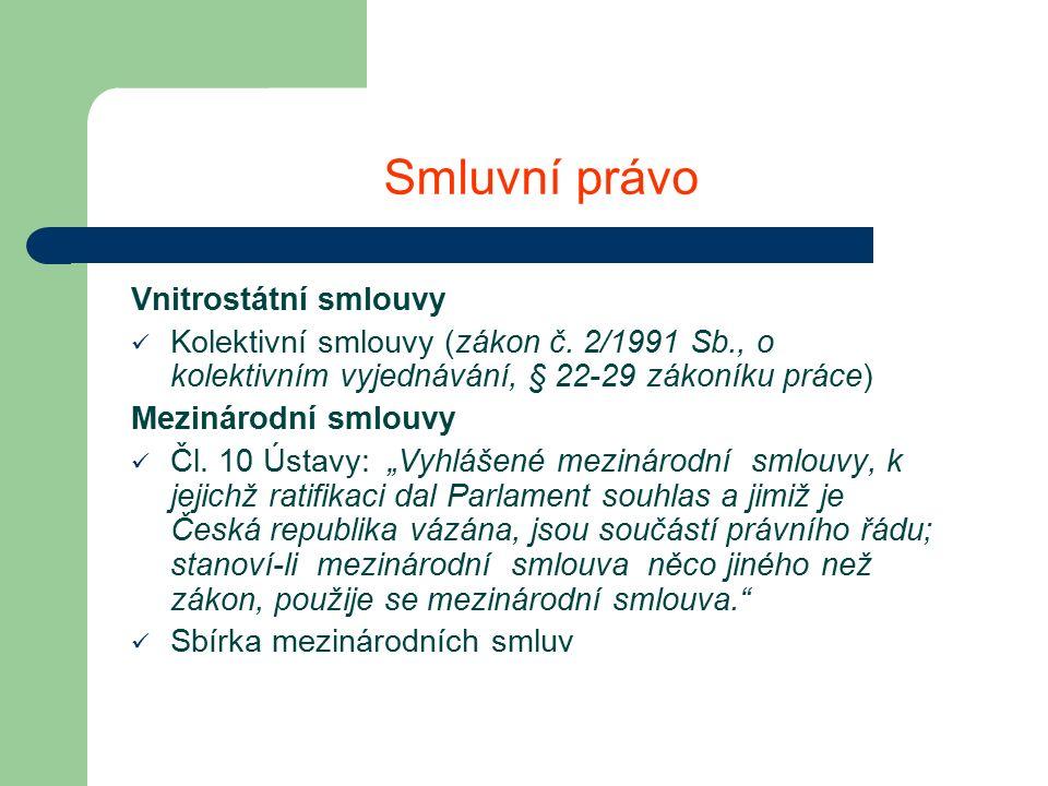Smluvní právo Vnitrostátní smlouvy Kolektivní smlouvy (zákon č.