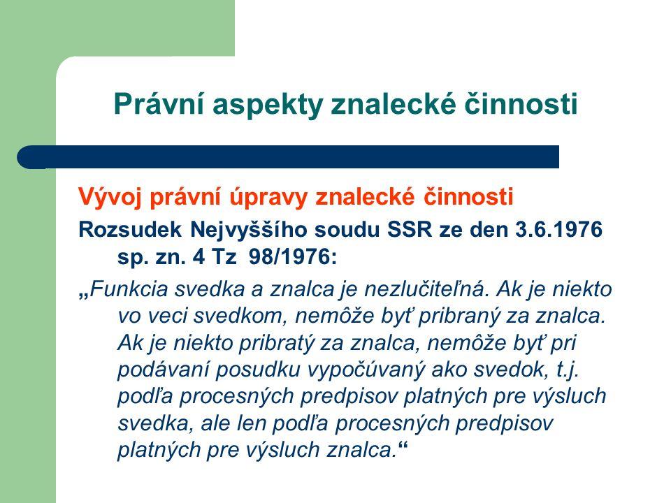 Právní aspekty znalecké činnosti Vývoj právní úpravy znalecké činnosti Rozsudek Nejvyššího soudu SSR ze den 3.6.1976 sp.