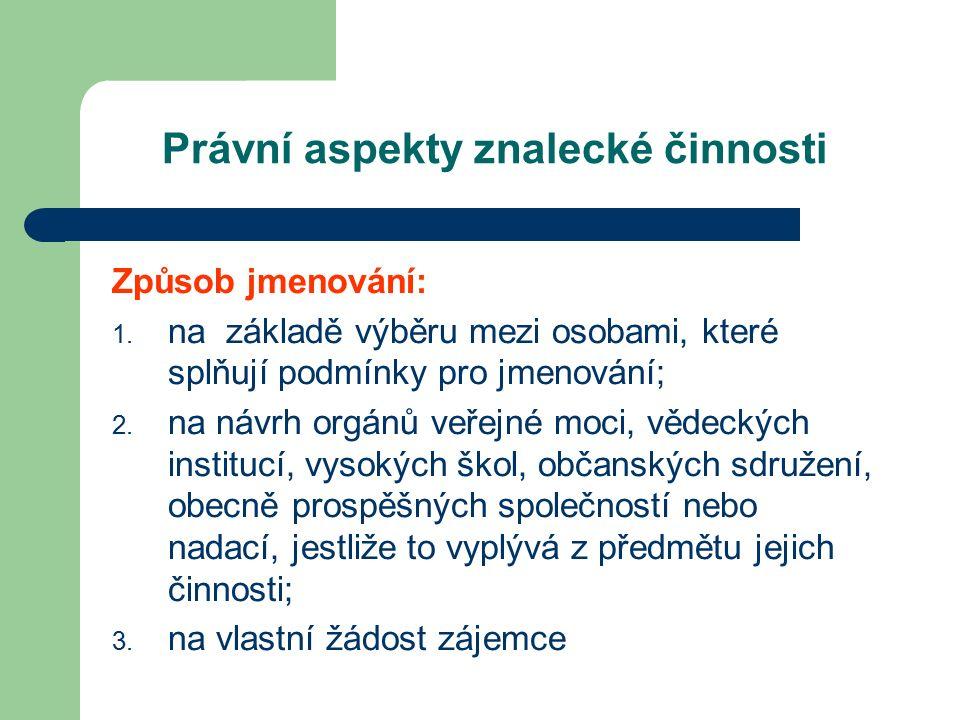 Právní aspekty znalecké činnosti Způsob jmenování: 1.