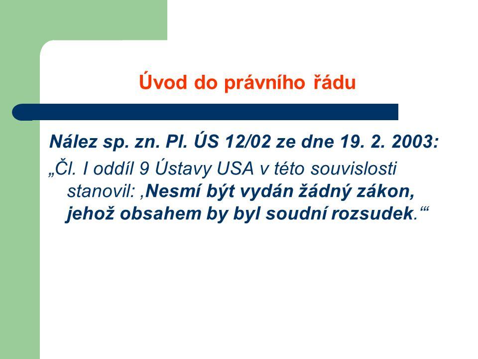 Úvod do právního řádu Nález sp. zn. Pl. ÚS 12/02 ze dne 19.