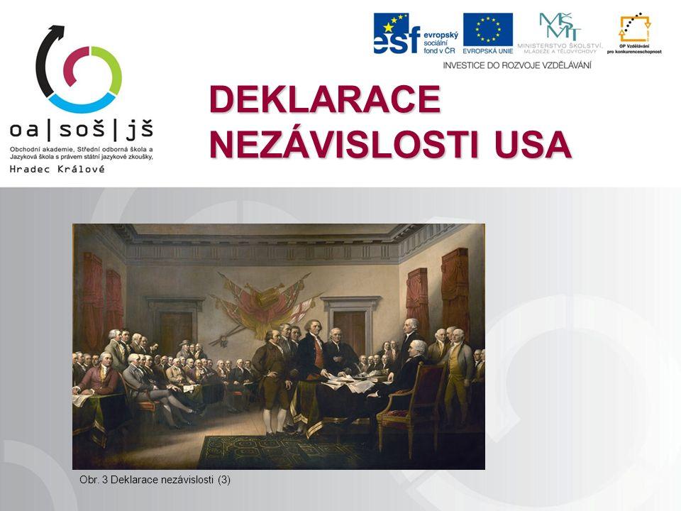 DEKLARACE NEZÁVISLOSTI USA Obr. 3 Deklarace nezávislosti (3)