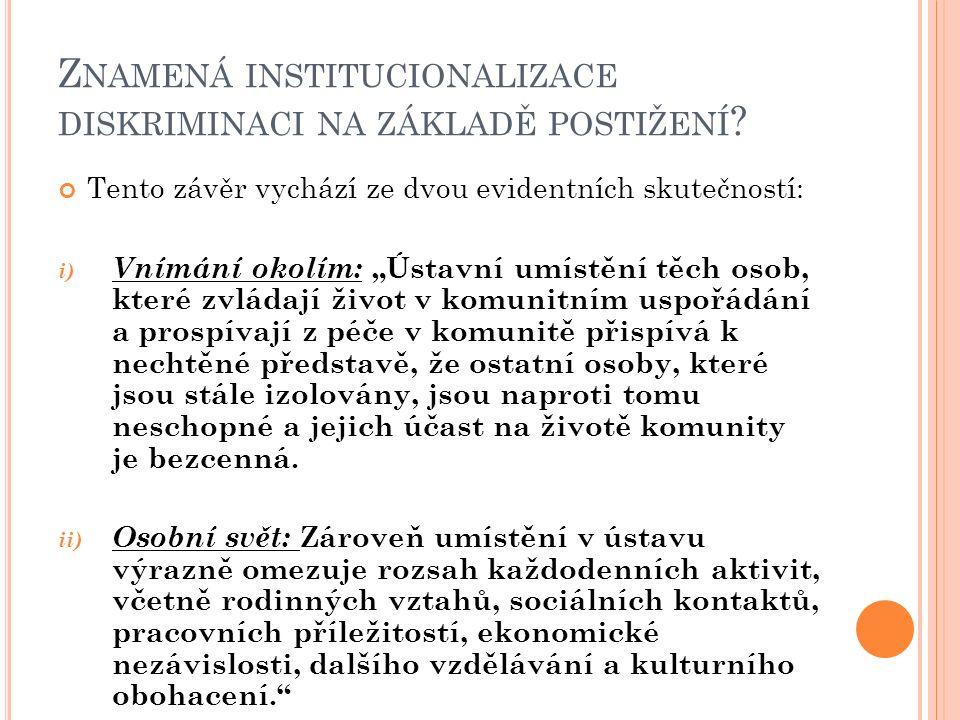Z NAMENÁ INSTITUCIONALIZACE DISKRIMINACI NA ZÁKLADĚ POSTIŽENÍ .