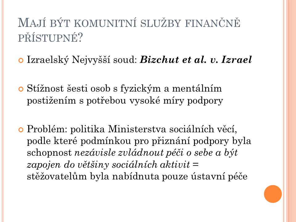 M AJÍ BÝT KOMUNITNÍ SLUŽBY FINANČNĚ PŘÍSTUPNÉ . Izraelský Nejvyšší soud: Bizchut et al.